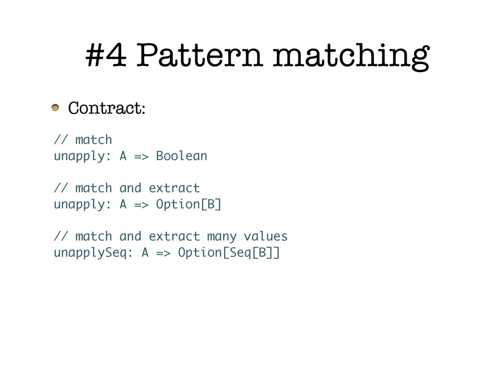 Contract: #4 Pattern matching // match unapply:...