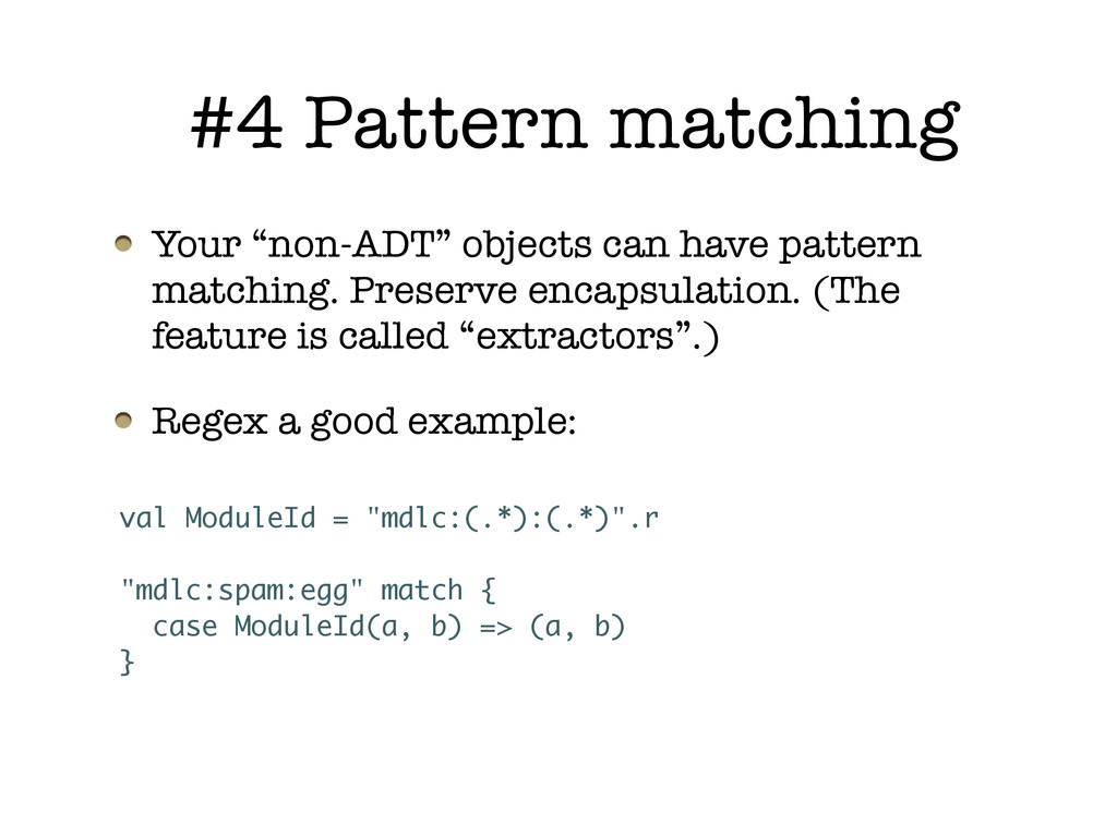 "Your ""non-ADT"" objects can have pattern matchin..."