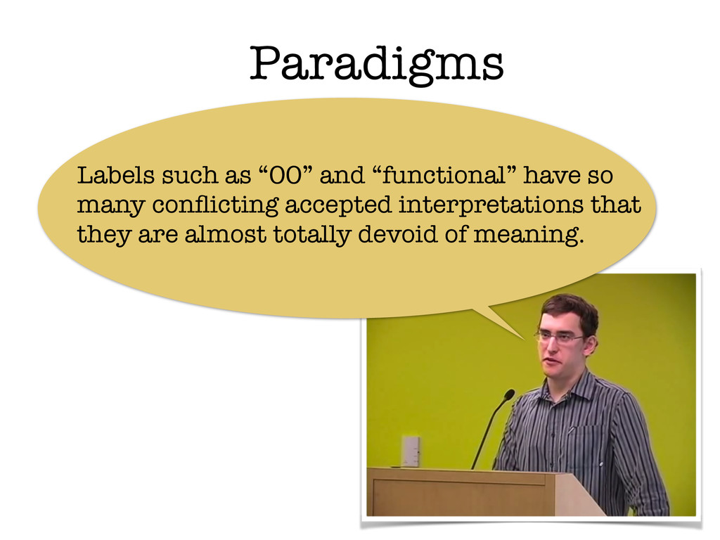 "Paradigms Labels such as ""OO"" and ""functional"" ..."