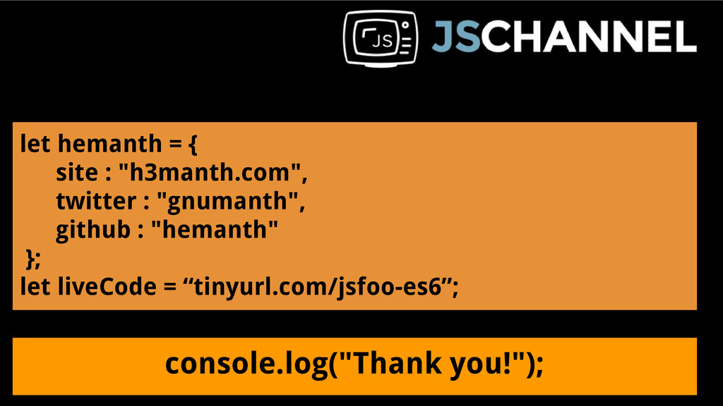 """console.log(""""Thank you!""""); let hemanth = { site..."""