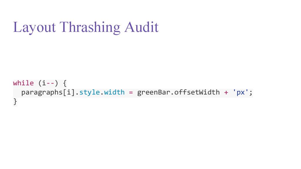 Layout Thrashing Audit while (i--) { paragraphs...