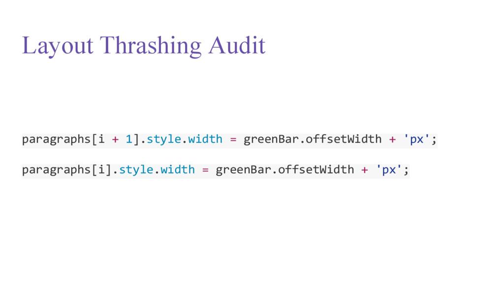 Layout Thrashing Audit paragraphs[i + 1].style....