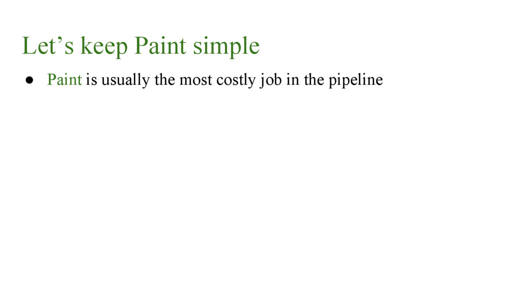 Let's keep Paint simple ● Paint is usually the ...