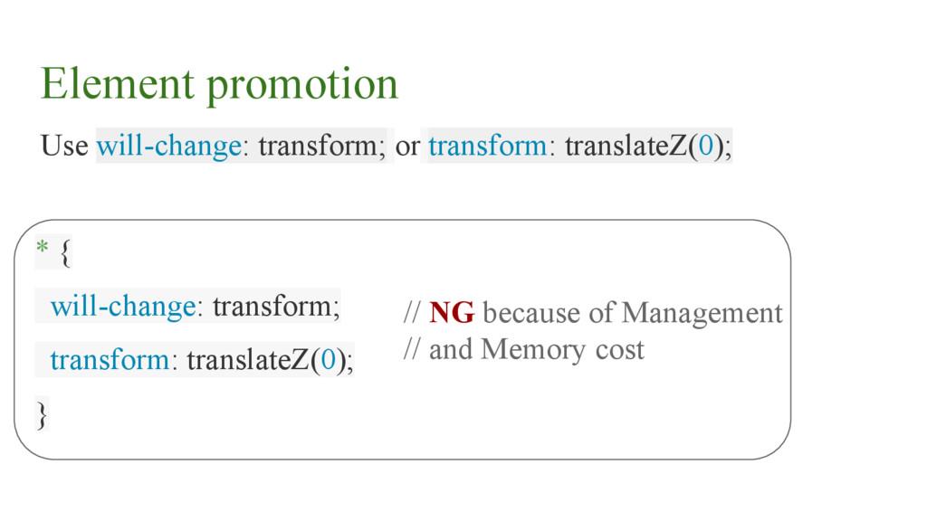 Use will-change: transform; or transform: trans...