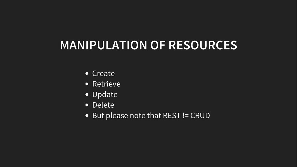 MANIPULATION OF RESOURCES Create Retrieve Updat...