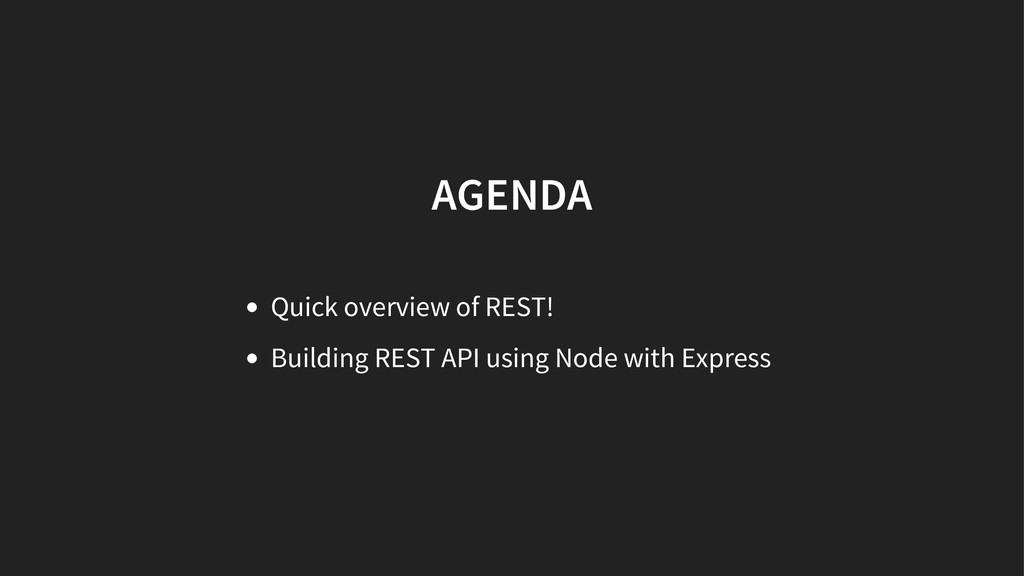 AGENDA Quick overview of REST! Building REST AP...