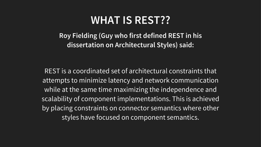 WHAT IS REST?? Roy Fielding (Guy who first defi...