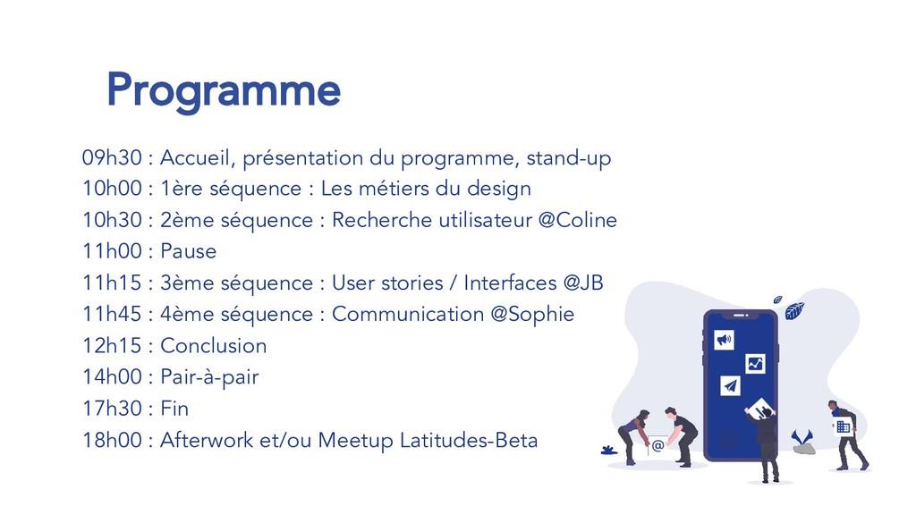 09h30 : Accueil, présentation du programme, sta...