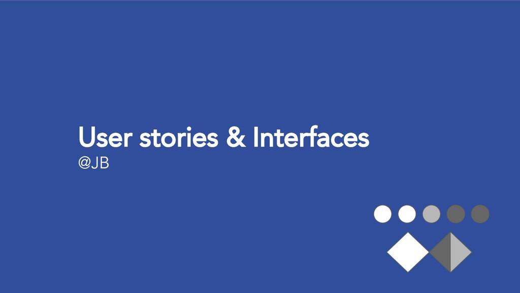 User stories & Interfaces @JB