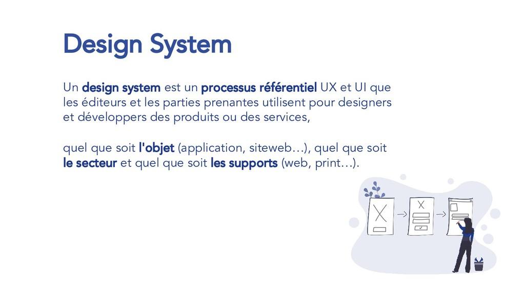 Design System Un design system est un processus...