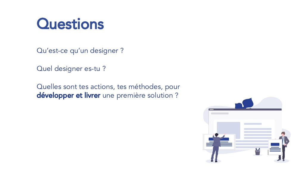 Questions Qu'est-ce qu'un designer ? Quel desig...