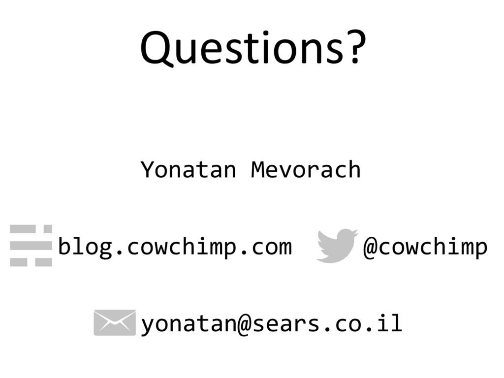 blog.cowchimp.com @cowchimp yonatan@sears.co.il...