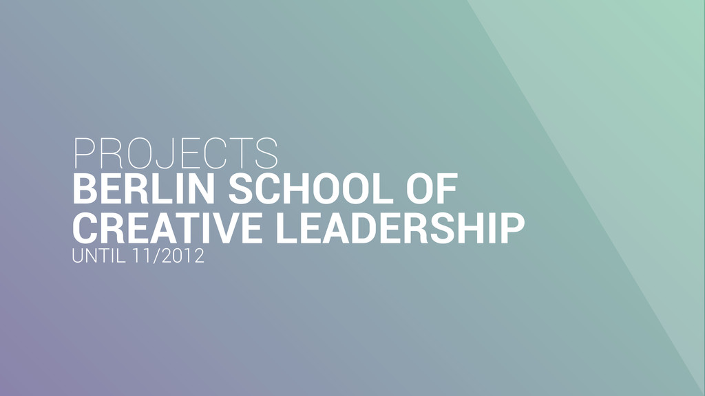 PROJECTS BERLIN SCHOOL OF CREATIVE LEADERSHIP U...