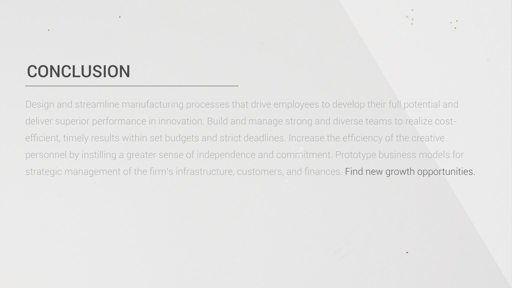 CONCLUSION Design and streamline manufacturing ...