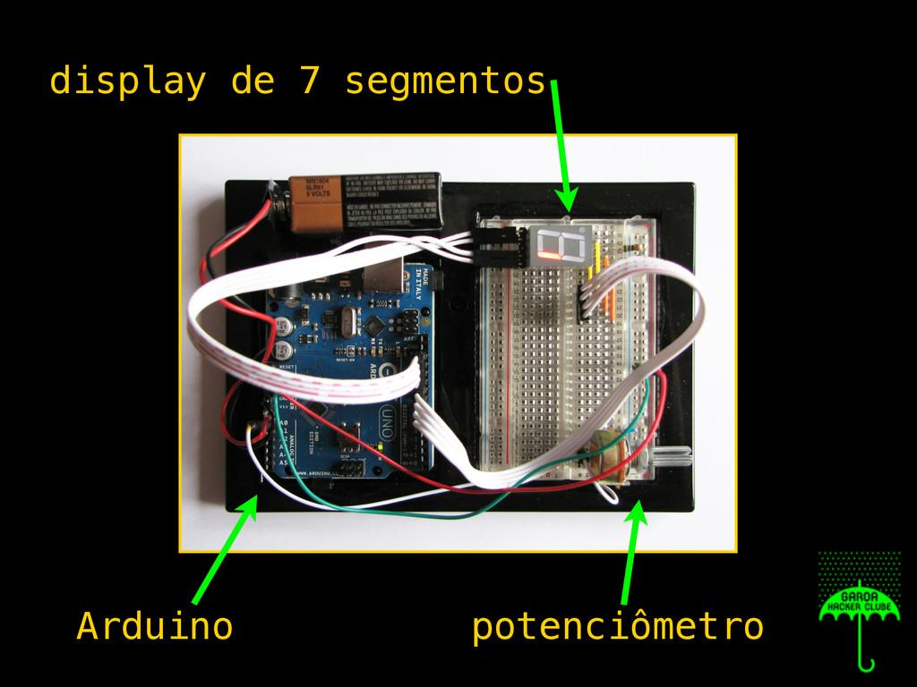 display de 7 segmentos potenciômetro Arduino