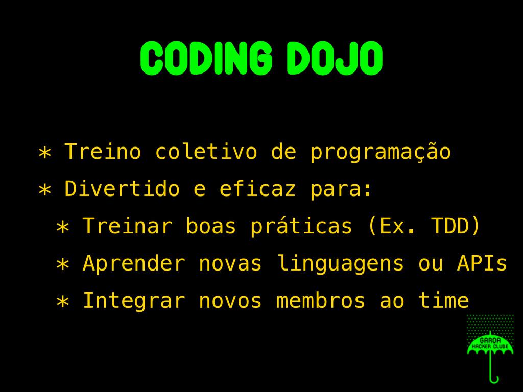 coding dojo * Treino coletivo de programação * ...
