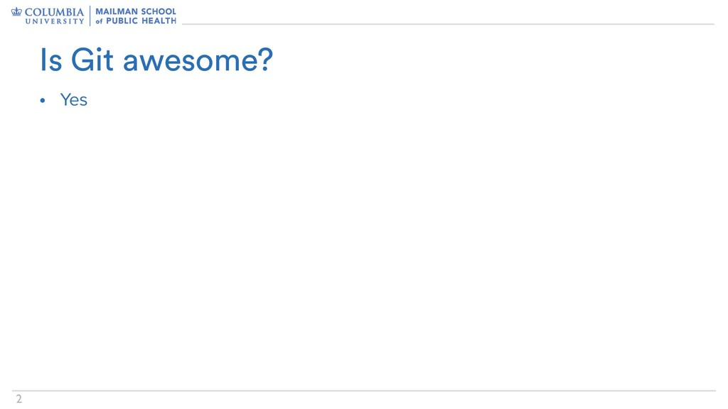 !2 • Yes Is Git awesome?
