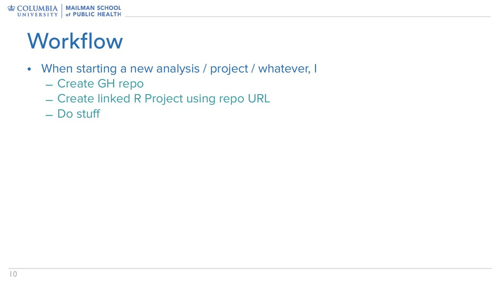 !10 • When starting a new analysis / project / ...