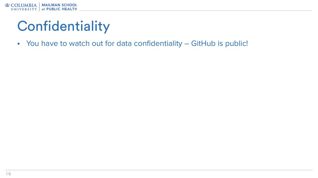 !16 • You have to watch out for data confidenti...