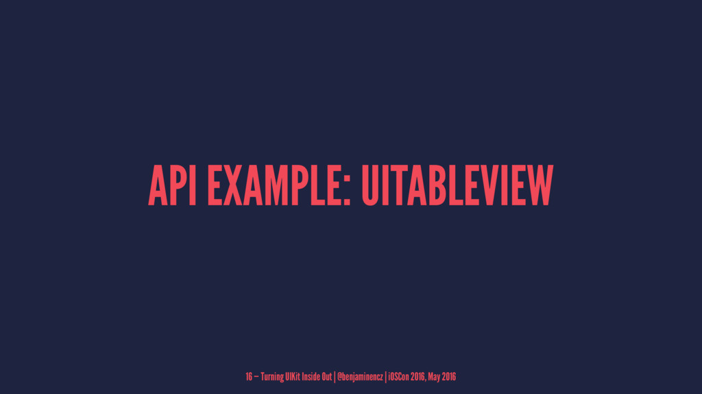 API EXAMPLE: UITABLEVIEW 16 — Turning UIKit Ins...