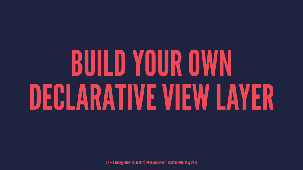 BUILD YOUR OWN DECLARATIVE VIEW LAYER 22 — Turn...
