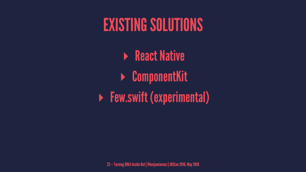 EXISTING SOLUTIONS ▸ React Native ▸ ComponentKi...