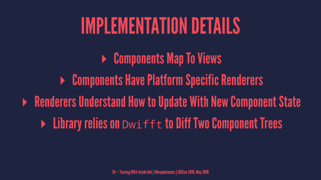 IMPLEMENTATION DETAILS ▸ Components Map To View...