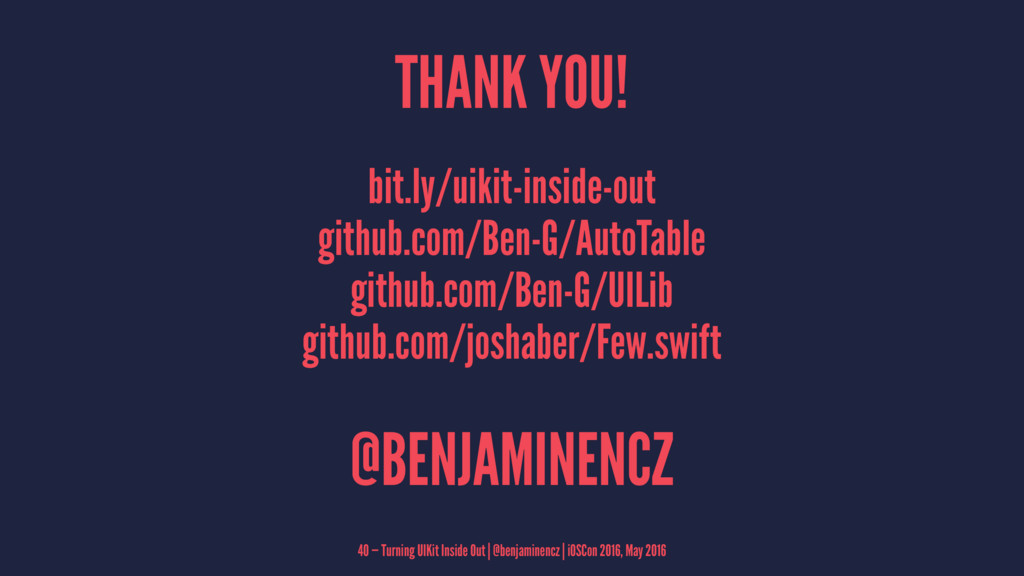 THANK YOU! bit.ly/uikit-inside-out github.com/B...