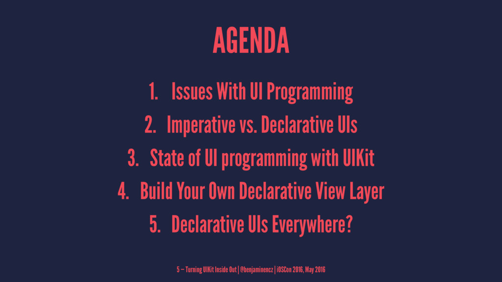 AGENDA 1. Issues With UI Programming 2. Imperat...