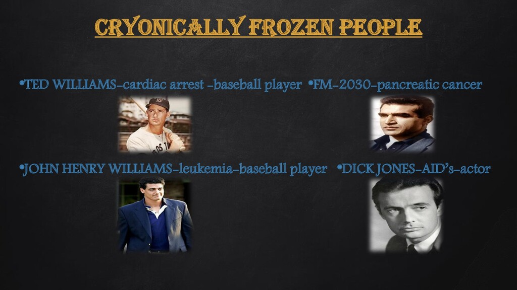 CRYONICALLY FROZEN PEOPLE *TED WILLIAMS-cardiac...