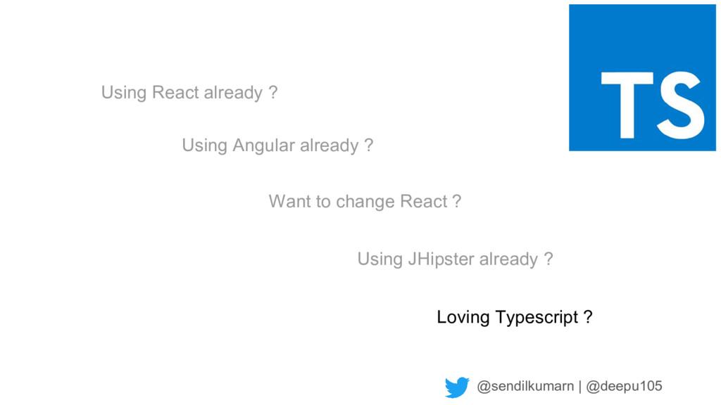 @sendilkumarn   @deepu105 Using JHipster alread...