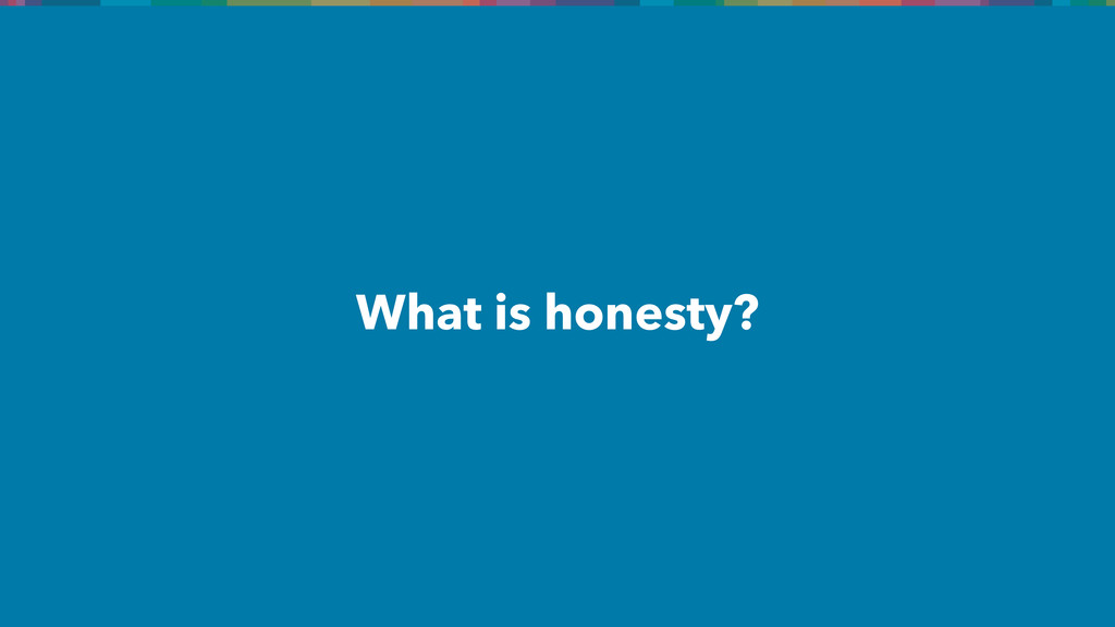 What is honesty?
