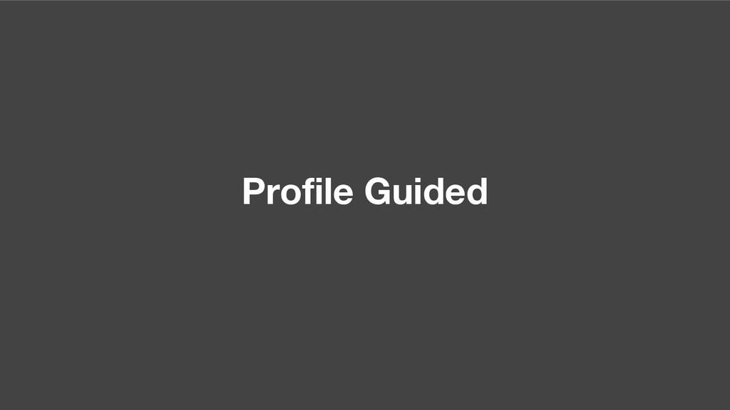 Profile Guided