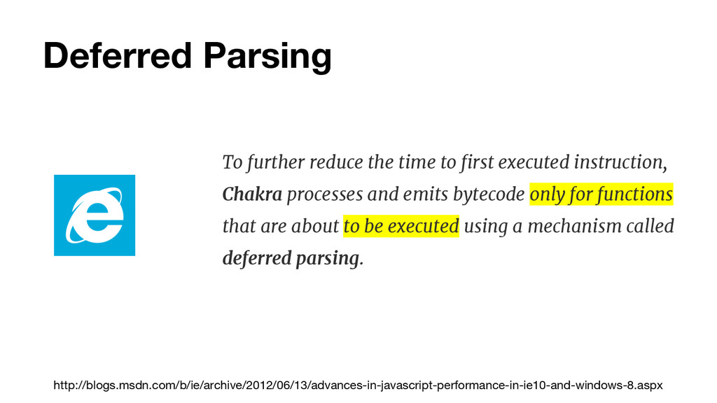 Deferred Parsing To further reduce the time to ...