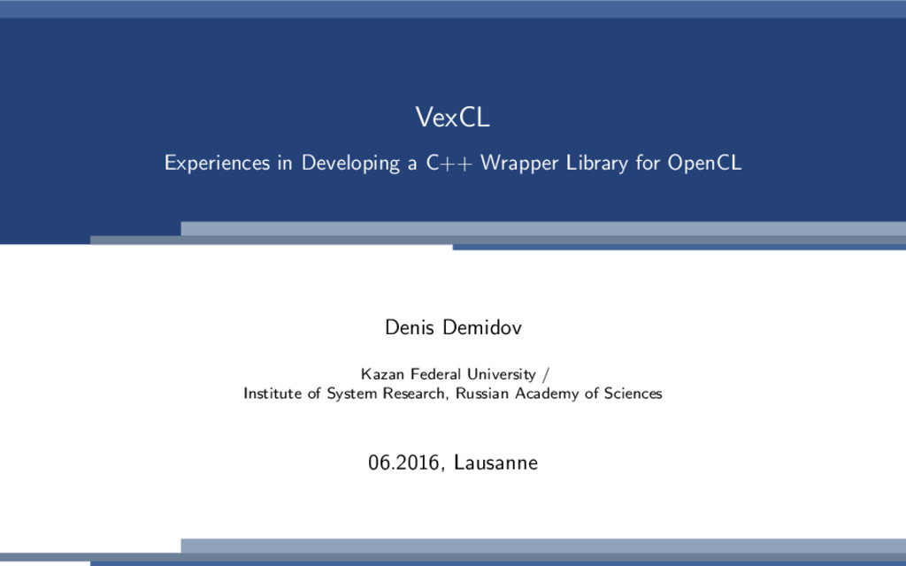 VexCL Experiences in Developing a C++ Wrapper L...
