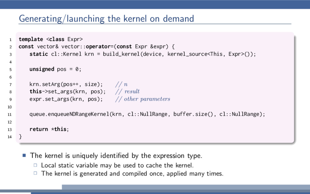 Generating/launching the kernel on demand 1 tem...