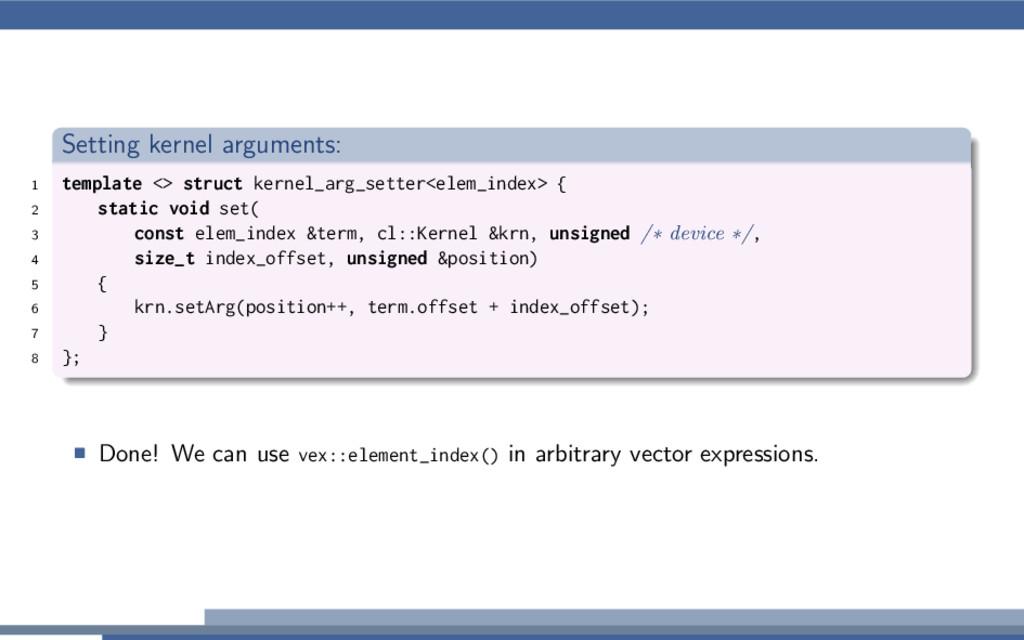 Setting kernel arguments: 1 template <> struct ...