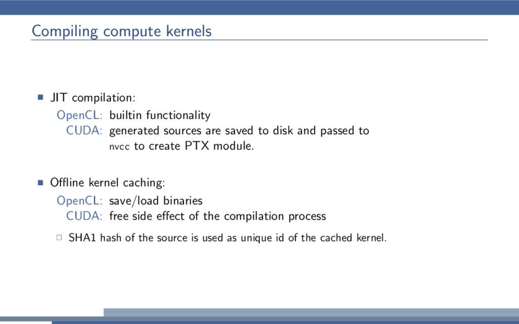 Compiling compute kernels JIT compilation: Open...