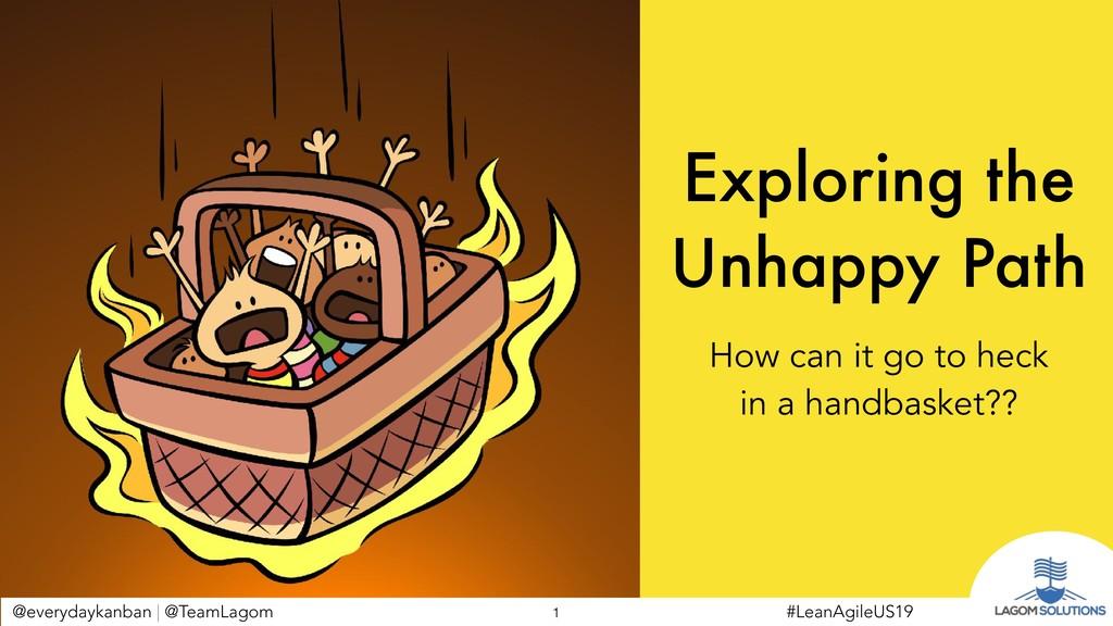 @everydaykanban | @TeamLagom Exploring the Unha...