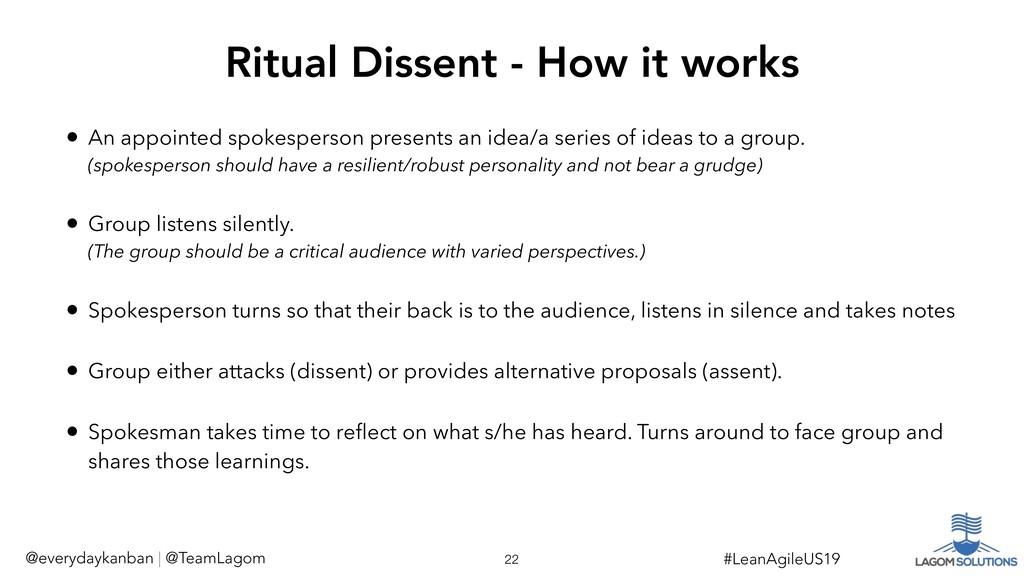 !22 #LeanAgileUS19 Ritual Dissent - How it work...