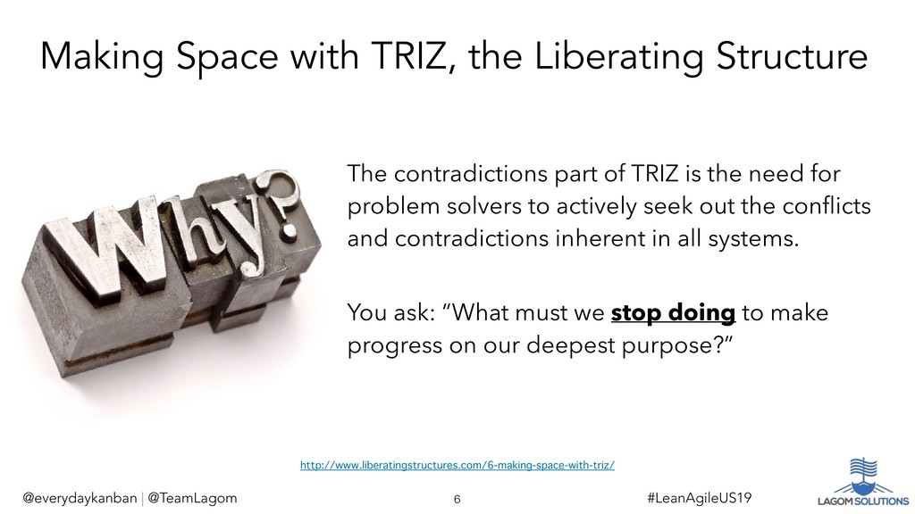 Making Space with TRIZ, the Liberating Structur...