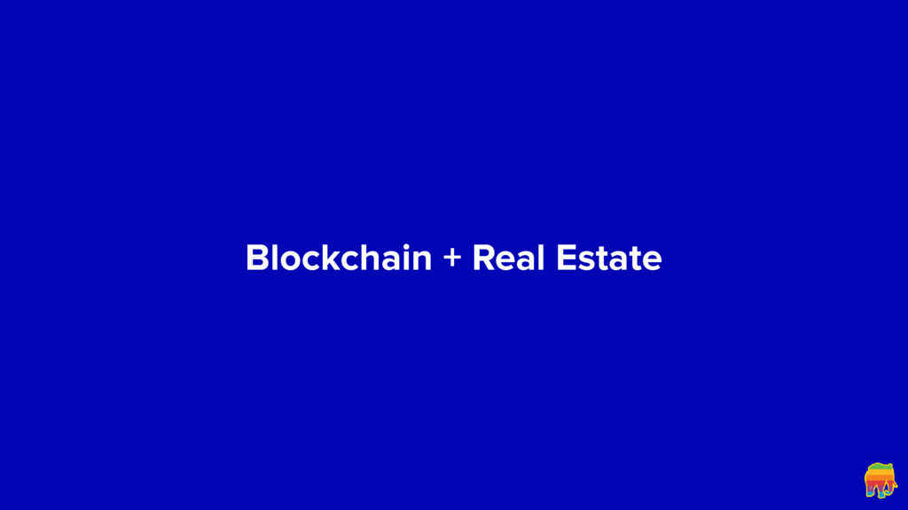 Blockchain + Real Estate