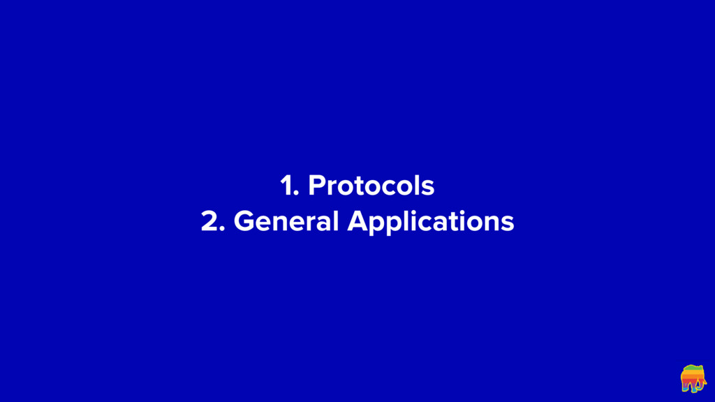 1. Protocols 2. General Applications