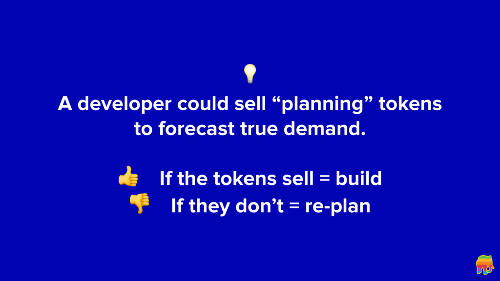 "A developer could sell ""planning"" tokens to f..."