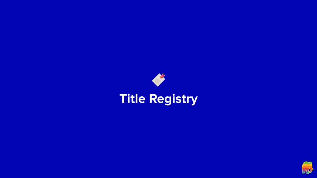 Title Registry