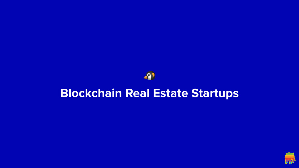 Blockchain Real Estate Startups