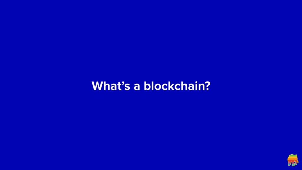 What's a blockchain?