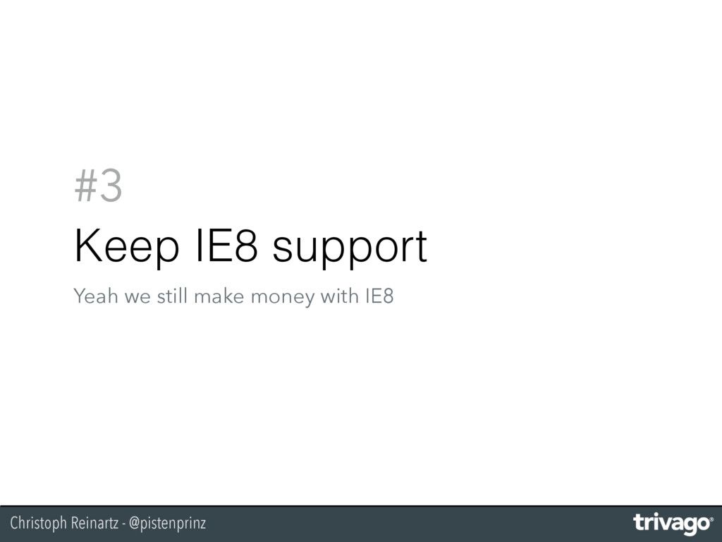 Christoph Reinartz - @pistenprinz #3 Keep IE8 s...