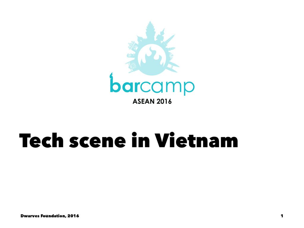 Tech scene in Vietnam Dwarves Foundation, 2016 1