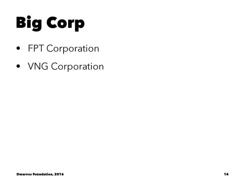 Big Corp • FPT Corporation • VNG Corporation Dw...